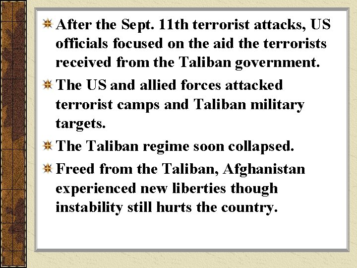 After the Sept. 11 th terrorist attacks, US officials focused on the aid the