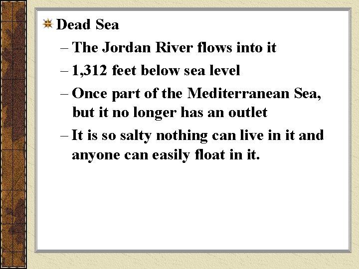 Dead Sea – The Jordan River flows into it – 1, 312 feet below