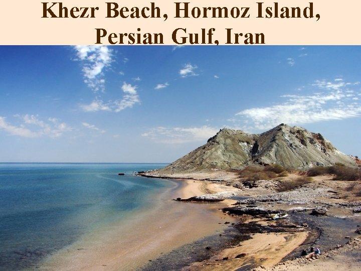 Khezr Beach, Hormoz Island, Persian Gulf, Iran