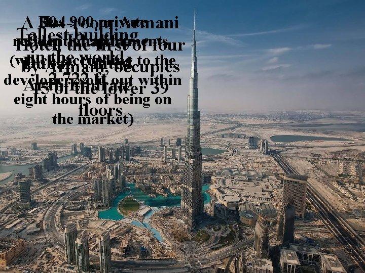 Has 900 private A 304 -room Armani Tallest building residential apartments Burj Khalifa, Hotel,