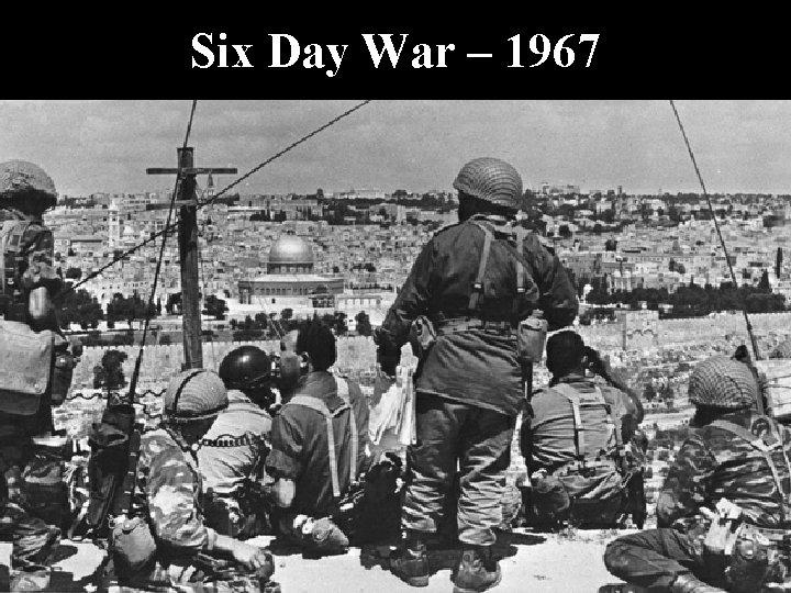 Six Day War – 1967