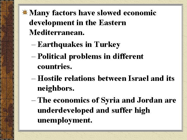 Many factors have slowed economic development in the Eastern Mediterranean. – Earthquakes in Turkey