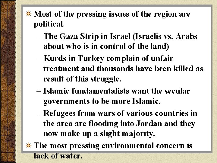 Most of the pressing issues of the region are political. – The Gaza Strip