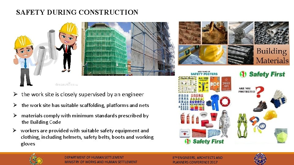 SAFETY DURING CONSTRUCTION Ø the work site is closely supervised by an engineer Ø