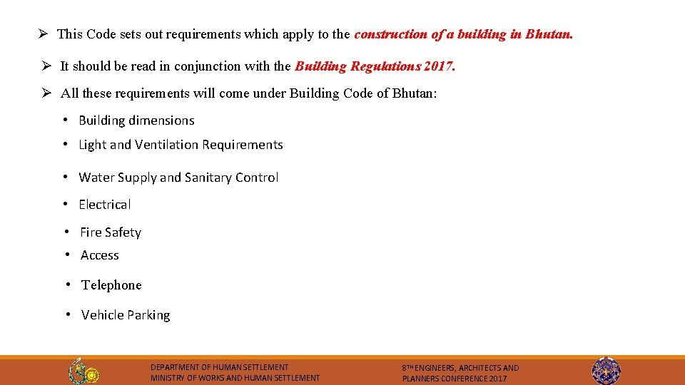 Ø This Code sets out requirements which apply to the construction of a building