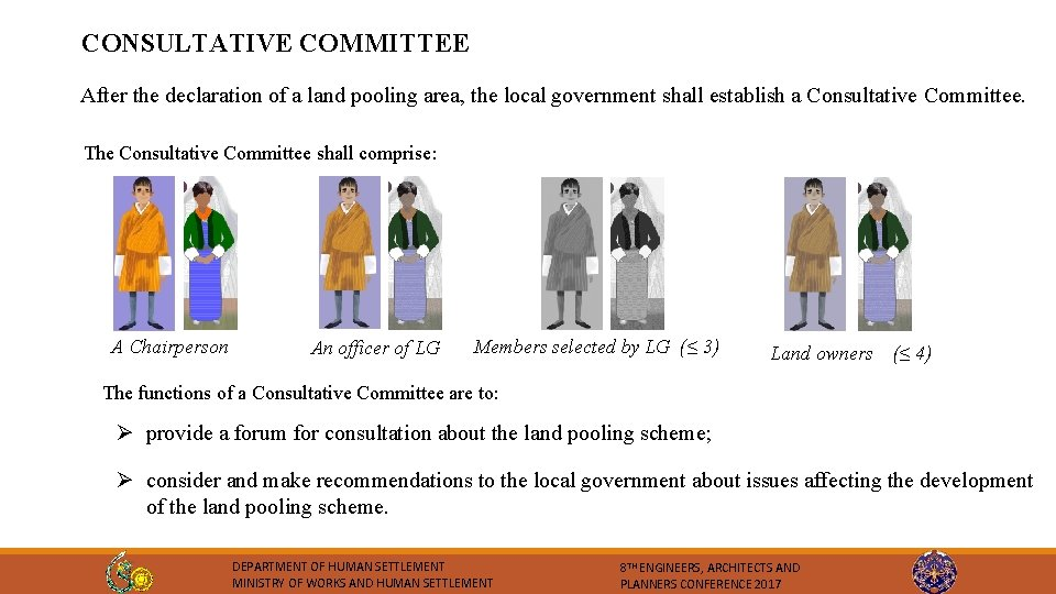 CONSULTATIVE COMMITTEE After the declaration of a land pooling area, the local government shall
