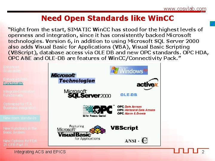 """www. cosylab. com Need Open Standards like Win. CC """"Right from the start, SIMATIC"""