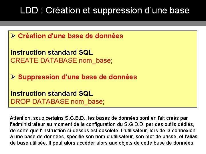 LDD : Création et suppression d'une base Ø Création d'une base de données Instruction