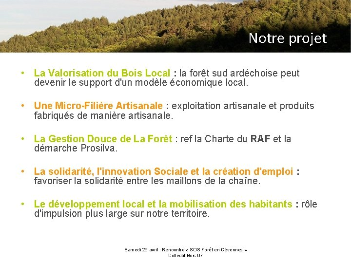Notre projet • La Valorisation du Bois Local : la forêt sud ardéchoise peut