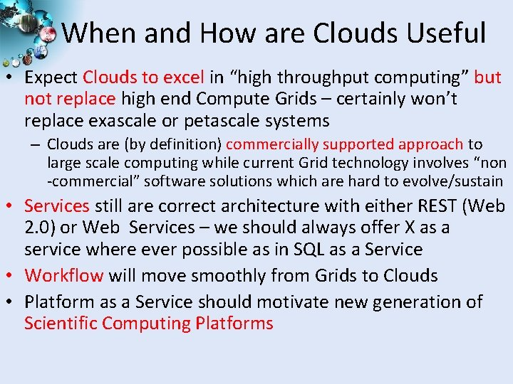 """When and How are Clouds Useful • Expect Clouds to excel in """"high throughput"""