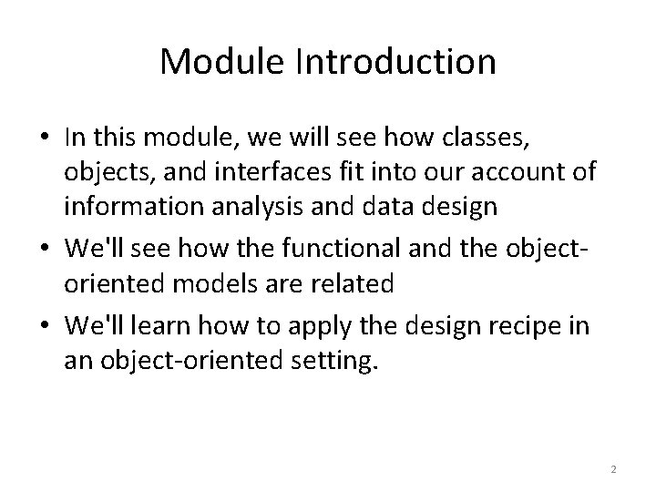 Module Introduction • In this module, we will see how classes, objects, and interfaces