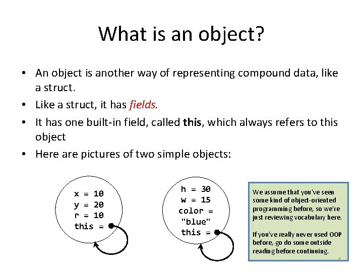 What is an object? • An object is another way of representing compound data,