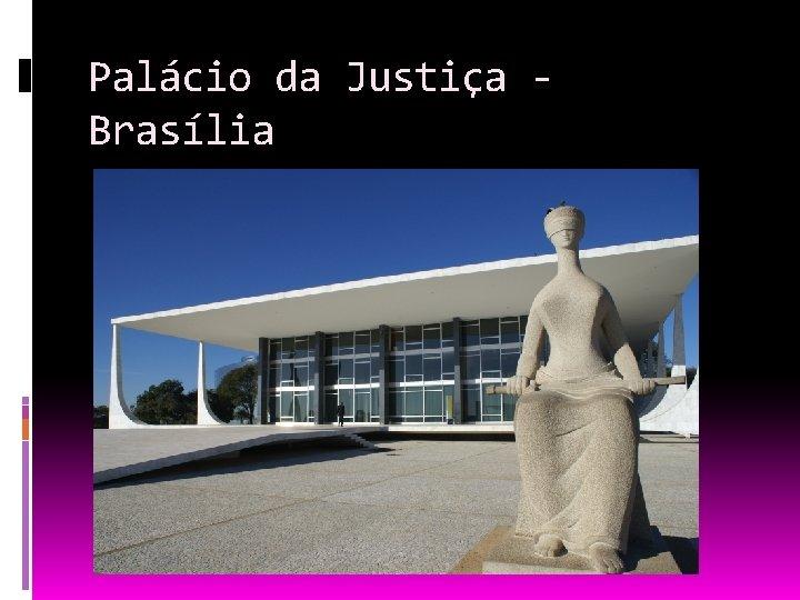 Palácio da Justiça Brasília