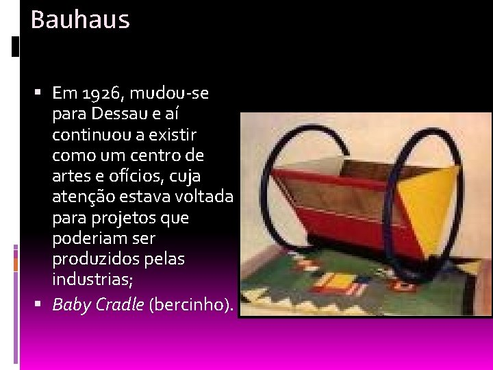 Bauhaus Em 1926, mudou-se para Dessau e aí continuou a existir como um centro