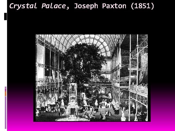 Crystal Palace, Joseph Paxton (1851)