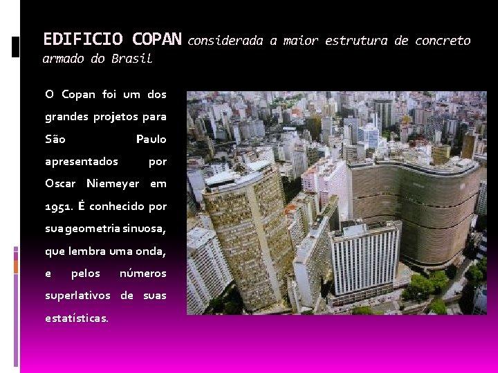EDIFICIO COPAN considerada armado do Brasil O Copan foi um dos grandes projetos para