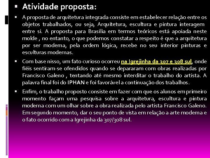 Atividade proposta: A proposta de arquitetura integrada consiste em estabelecer relação entre os