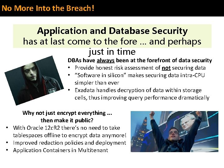 No More Into the Breach! Application and Database Security has at last come to