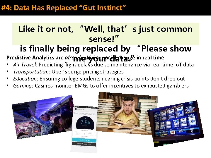 """#4: Data Has Replaced """"Gut Instinct"""" Like it or not, """"Well, that's just common"""