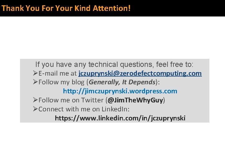 Thank You For Your Kind Attention! If you have any technical questions, feel free