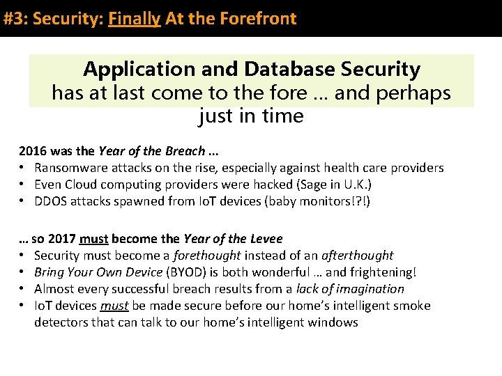 #3: Security: Finally At the Forefront Application and Database Security has at last come