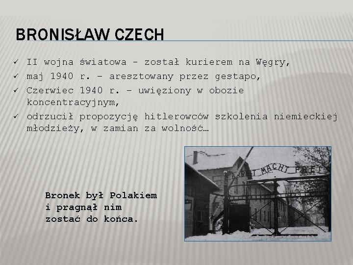 BRONISŁAW CZECH ü ü II wojna światowa - został kurierem na Węgry, maj 1940