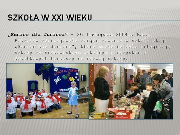 """SZKOŁA W XXI WIEKU """"Senior dla Juniora"""" – 26 listopada 2004 r. Rada Rodziców"""