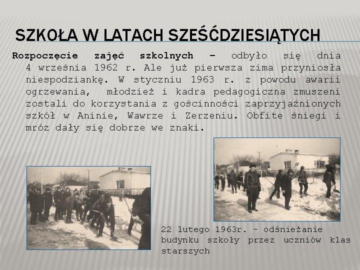 SZKOŁA W LATACH SZEŚĆDZIESIĄTYCH Rozpoczęcie zajęć szkolnych – odbyło się dnia 4 września 1962