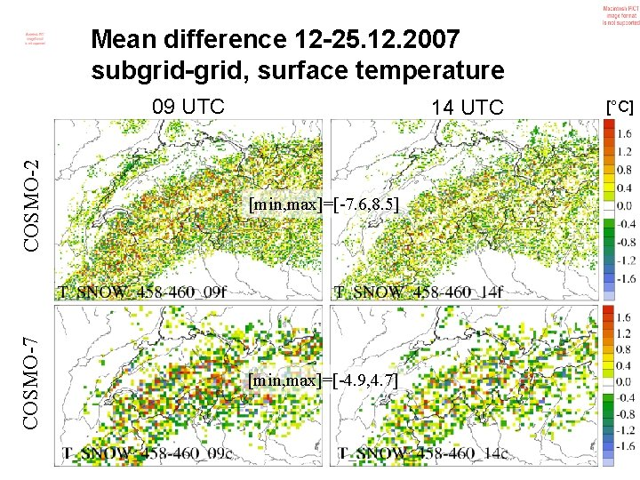 Mean difference 12 -25. 12. 2007 subgrid-grid, surface temperature 09 UTC COSMO-2 [min, max]=[-7.