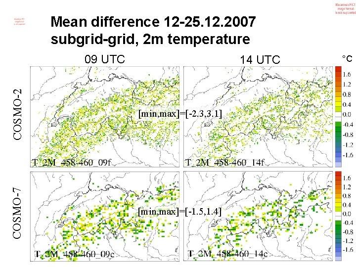 Mean difference 12 -25. 12. 2007 subgrid-grid, 2 m temperature 09 UTC COSMO-2 [min,