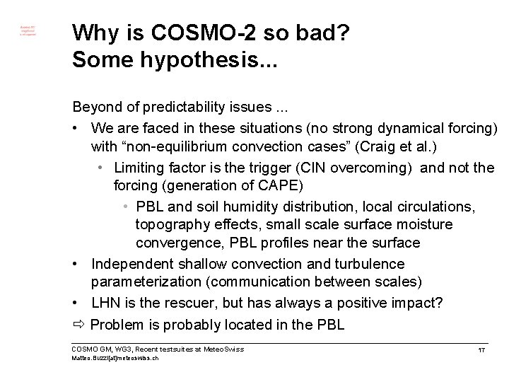 Why is COSMO-2 so bad? Some hypothesis. . . Beyond of predictability issues. .