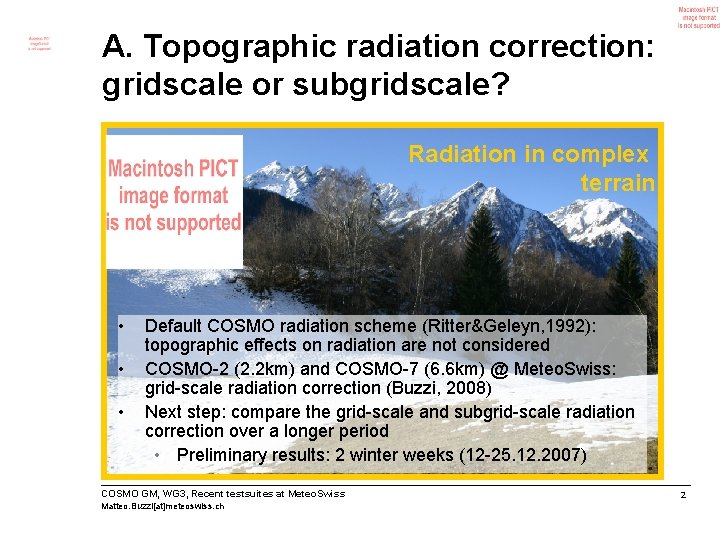 A. Topographic radiation correction: gridscale or subgridscale? Radiation in complex terrain • • •