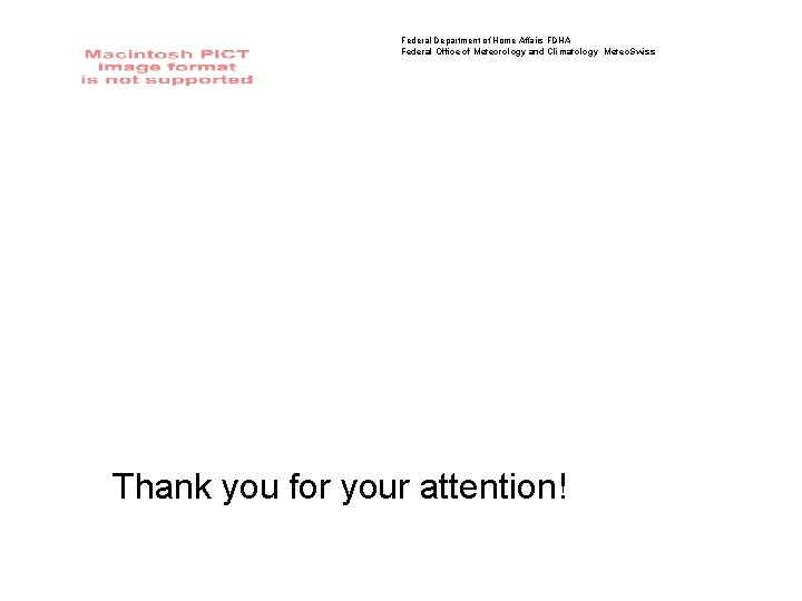 Federal Department of Home Affairs FDHA Federal Office of Meteorology and Climatology Meteo. Swiss
