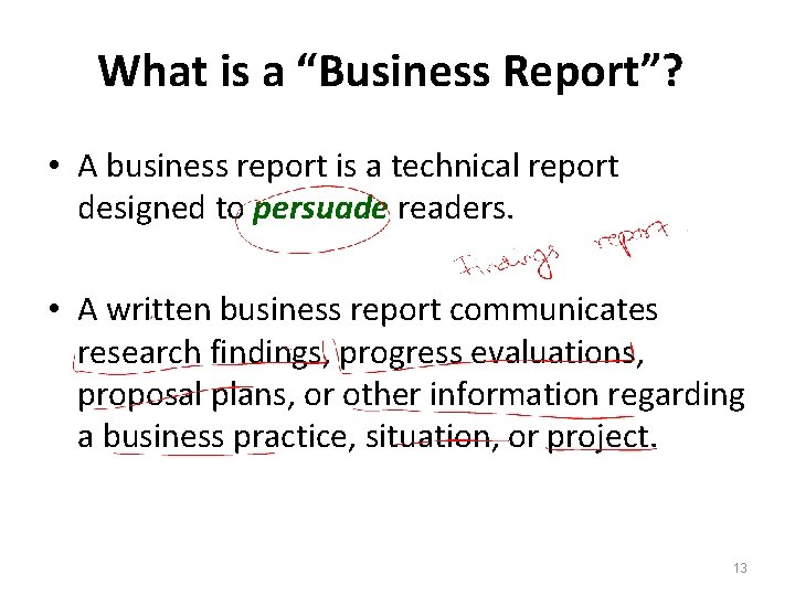 """What is a """"Business Report""""? • A business report is a technical report designed"""
