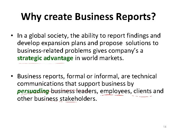 Why create Business Reports? • In a global society, the ability to report findings