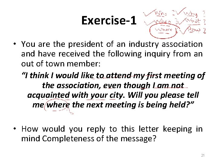 Exercise-1 • You are the president of an industry association and have received the