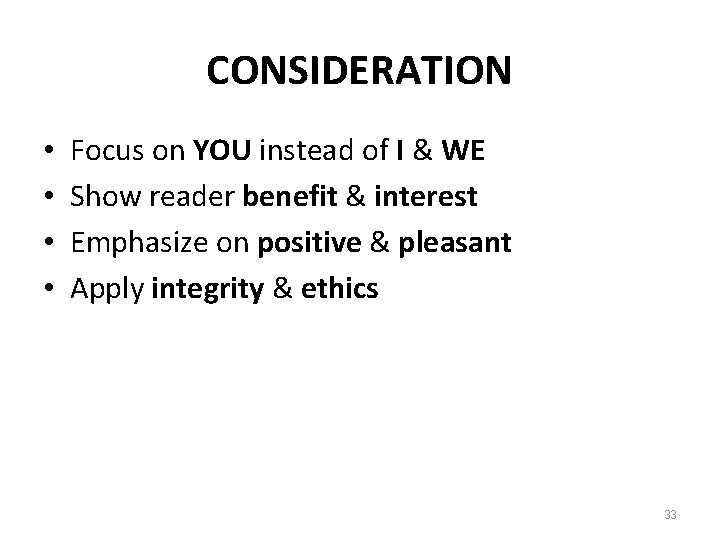 CONSIDERATION • • Focus on YOU instead of I & WE Show reader benefit