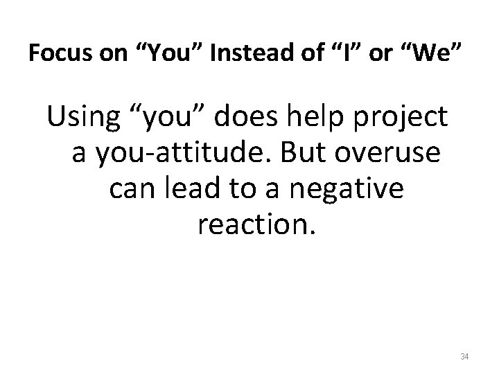 """Focus on """"You"""" Instead of """"I"""" or """"We"""" Using """"you"""" does help project a"""