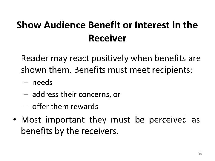Show Audience Benefit or Interest in the Receiver Reader may react positively when benefits