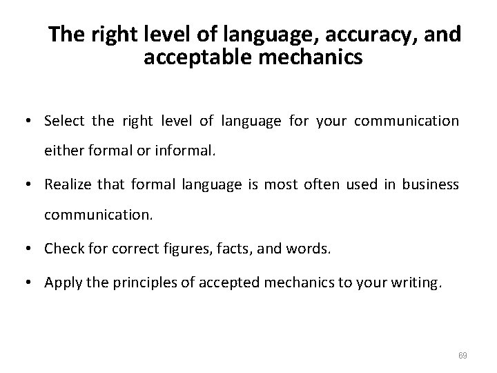 The right level of language, accuracy, and acceptable mechanics • Select the right