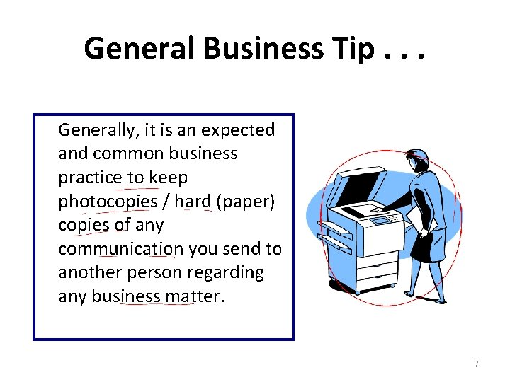 General Business Tip. . . Generally, it is an expected and common business practice