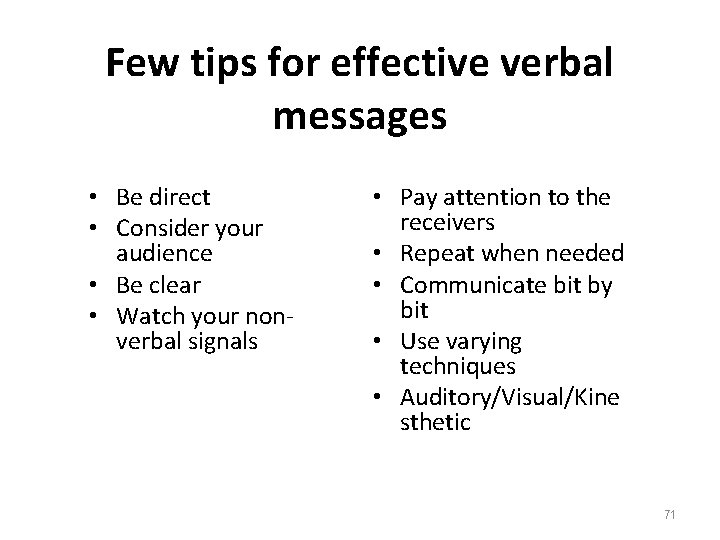 Few tips for effective verbal messages • Be direct • Consider your audience •