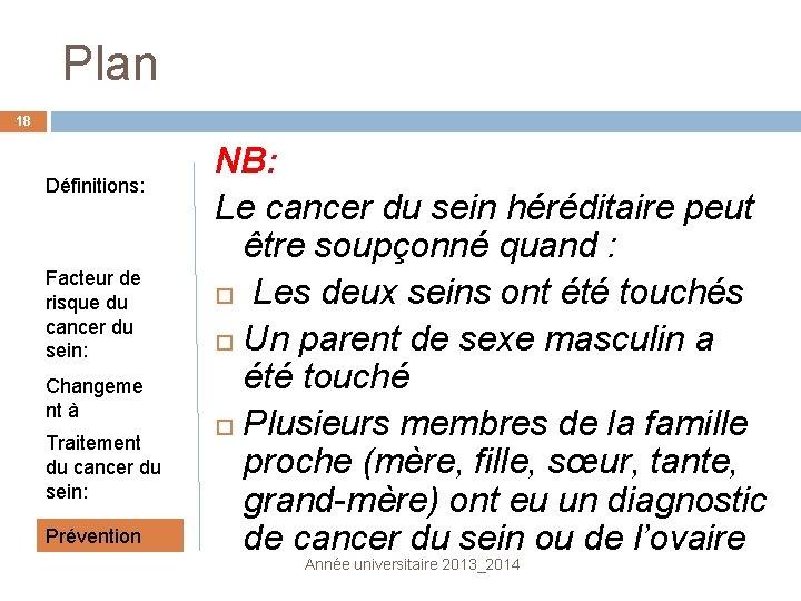 Plan 18 Définitions: Facteur de risque du cancer du sein: Changeme nt à surveiller