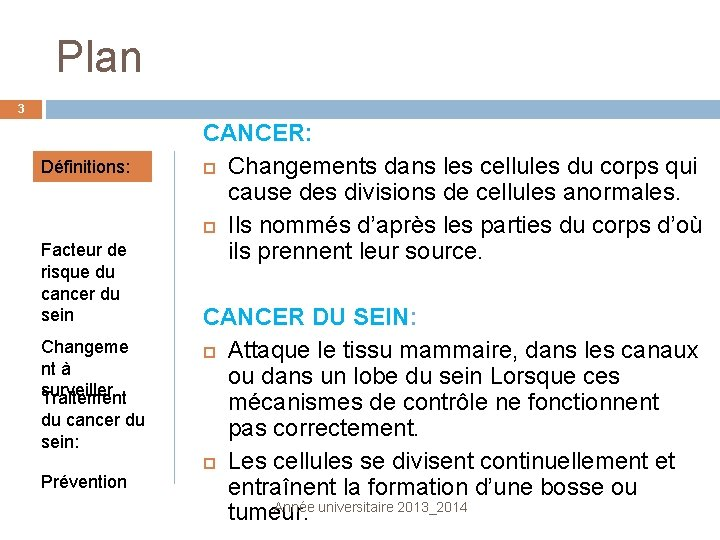 Plan 3 Définitions: Facteur de risque du cancer du sein Changeme nt à surveiller