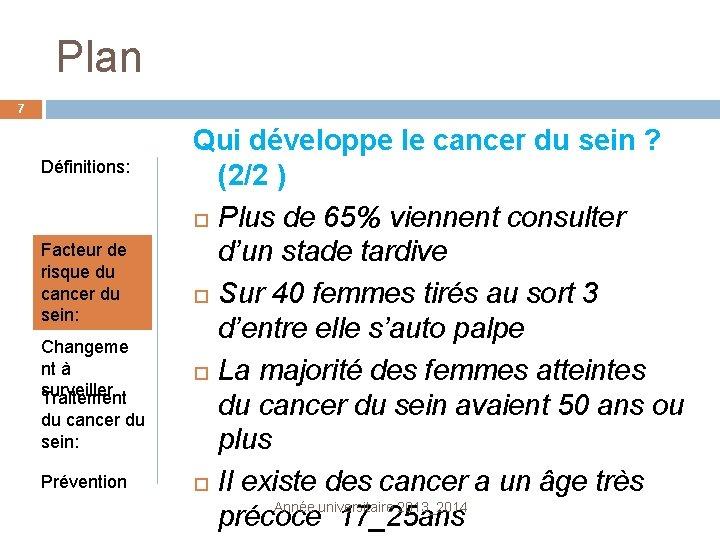 Plan 7 Définitions: Facteur de risque du cancer du sein: Changeme nt à surveiller