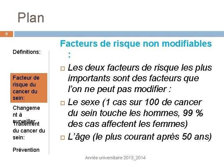 Plan 8 Définitions: Facteur de risque du cancer du sein: Changeme nt à surveiller