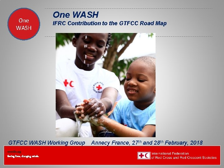 One WASH Federation Health Wat. San/EH One WASH IFRC Contribution to the GTFCC Road