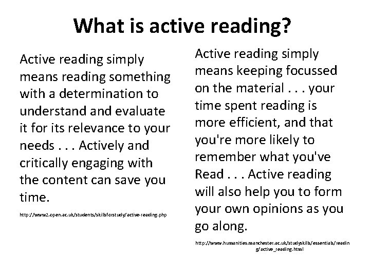 What is active reading? Active reading simply means reading something with a determination to