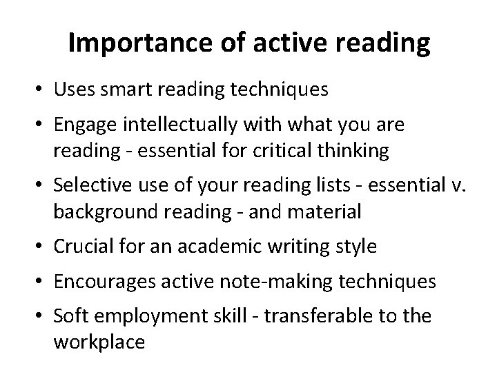 Importance of active reading • Uses smart reading techniques • Engage intellectually with what