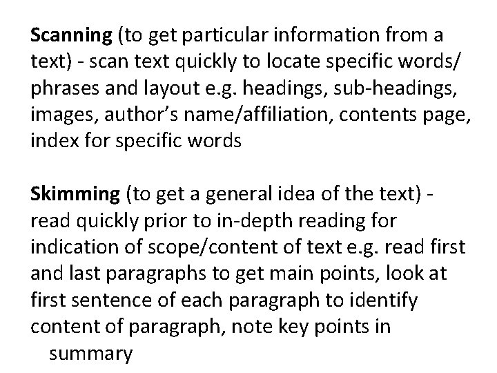 Scanning (to get particular information from a text) - scan text quickly to locate